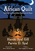 African Quilt: Stories Of The Asian Indian Experience In Kenya