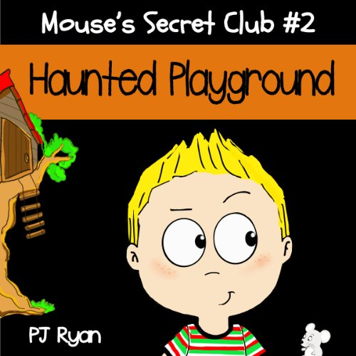 Mouse's Secret Club #2: Haunted Playground cover art
