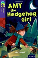 Oxford Reading Tree Treetops Fiction: Level 11: Amy the Hedgehog Girl by John Coldwell(2014-01-09)
