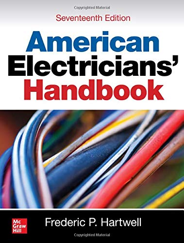 Compare Textbook Prices for American Electricians' Handbook, Seventeenth Edition 17 Edition ISBN 9781260457919 by Hartwell, Frederic