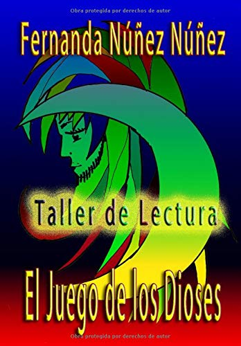 """Taller de Lectura, """"El Juego de los Dioses"""": Las fichas didácticaspara reforzar: Comprensión lectora. Expresión (resumen, descripción, redacción y expresión libre). Ortografía."""