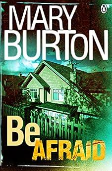 Be Afraid by [Mary Burton]