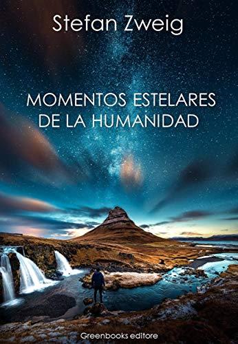 Momentos Estelares De La Humanidad Ebook Stefan Zweig Amazon Es Tienda Kindle