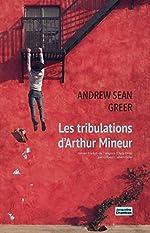 Les tribulations d'Arthur Mineur d'Andrew Sean Greer