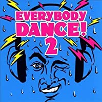 EVERYBODY DANCE!2