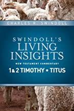 Insights on 1 & 2 Timothy, Titus (Swindoll's Living Insights New Testament Commentary Book 11)