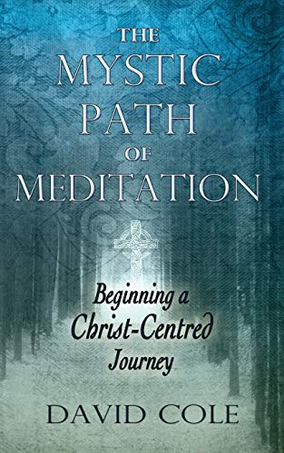 Mystic Path of Meditation: Beginning a Christ-Centered Journey