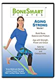 BoneSmart Pilates® AGING STRONG Volume I - NEWLY Released!- Reduce Pain, Avoid Injury, Age Strong