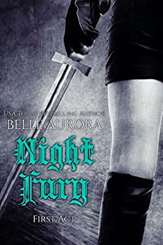 Night Fury: First Act by [Belle Aurora, Cover It Designs, Hot Tree Editing]