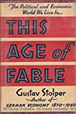This Age of Fable: The Political and Economic World We Live in