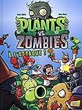 Plants vs zombies - tome 1 A l'attaque ! (1)