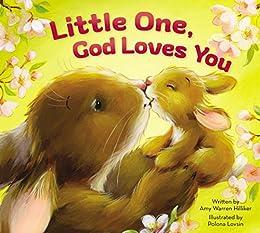 Little One, God Loves You by [Amy Warren Hilliker, Polona Lovsin]