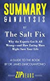 Summary & Analysis of The Salt Fix: Why the Experts Got It All Wrong—and How Eating More Might Save Your Life | A Guide to the Book by Dr. James DiNicolantonio