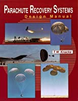 Parachute Recovery Systems Design Manual by T. W. Knacke(1992-01-01)