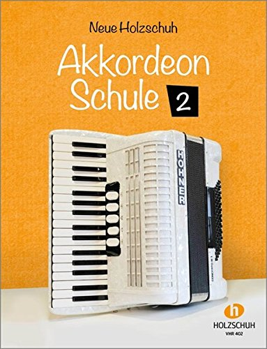 Neue Holzschuh Akkordeon Schule Band 2