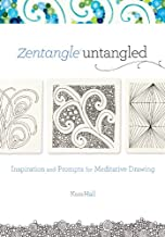 Zentangle Untangled: Inspiration and Prompts for Meditative Drawing