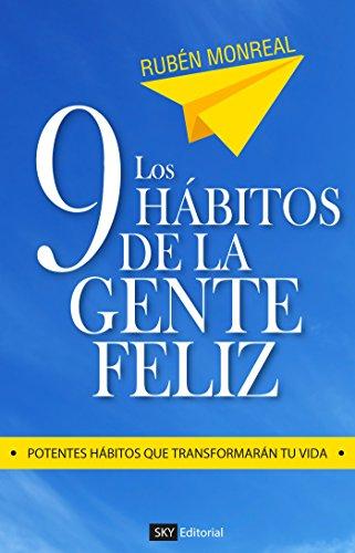Los 9 hábitos de la gente feliz: Potentes hábitos que transformarán tu vida. Versión Kindle o tapa blanda