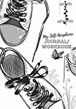 My Self-Acceptance Journal/Workbook: An Effective Self-Help Logbook with Reflective Questionnaires, Affirmations & Activities for Women