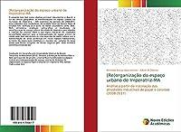 (Re)organização do espaço urbano de Imperatriz-MA: Análise a partir da instalação das atividades industriais de papel e celulose (2008-2017)