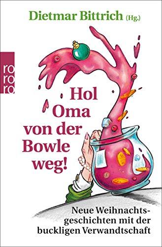 Hol Oma von der Bowle weg!: Neue Weihnachtsgeschichten mit der bucklig