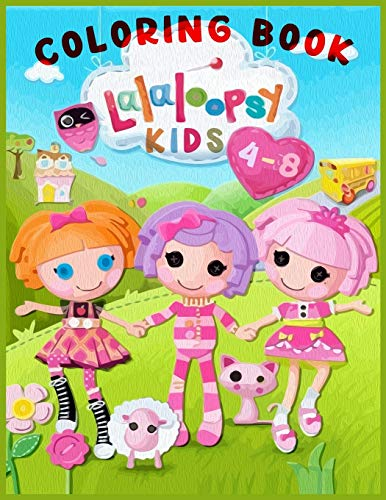 COLORING BOOK Lalaloopsy KIDS 4-8: Kids toy coloring and Activity book 2020, Sew Magical! So Cute dolls! (8.5x11)