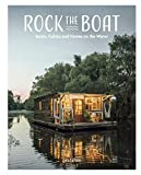 Rock the Boat. Boats, Cabins and Homes on the Water - gestalten