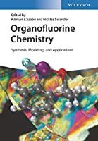 Organofluorine Chemistry: Synthesis, Modeling, and Applications
