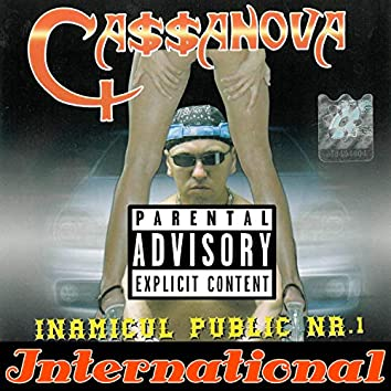 Inamicul Public Nr1 International Ca$$anova