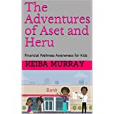 The Adventures of Aset and Heru: Financial Wellness Awareness for Kids (Live ProActive Series One: Wellness Awareness fr Kids Book 3) (English Edition)