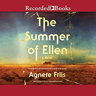 The Summer of Ellen                   By:                                                                                                                                 Agnete Friis                               Narrated by:                                                                                                                                 Victor Bevine                      Length: 8 hrs and 27 mins     4 ratings     Overall 2.3