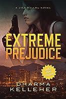 Extreme Prejudice: Large Print Edition (A Jinx Ballou Novel)