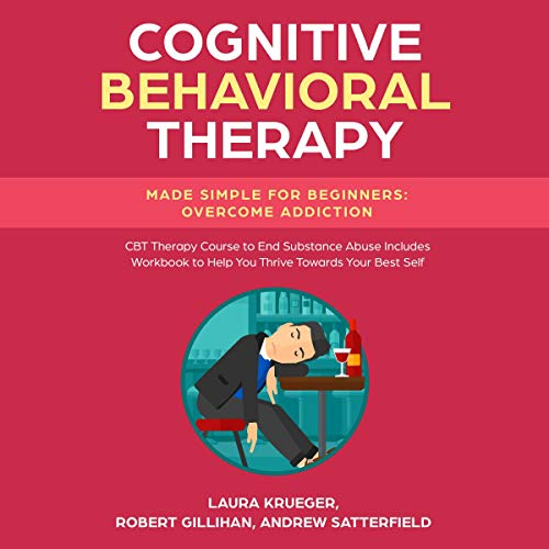 Cognitive Behavioral Therapy Made Simple for Beginners                   By:                                                                                                                                 Laura Krueger,                                                                                        Andrew Satterfield,                                                                                        Robert Gillihan                               Narrated by:                                                                                                                                 Jim Rising                      Length: 1 hr and 9 mins     Not rated yet     Overall 0.0