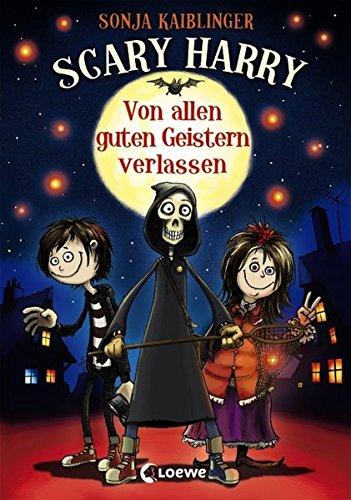 Von allen guten Geistern verlassen (Scary Harry, Band 1)