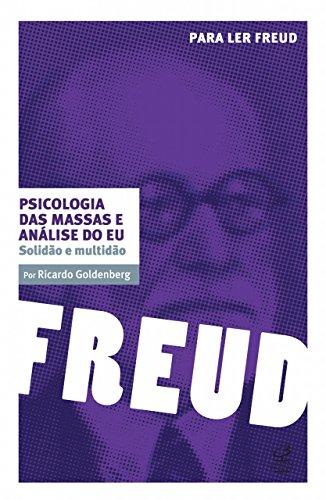 Psicologia das massas e análise do eu: Solidão e multidão (Para ler Freud)