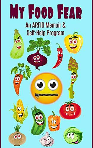 My Food Fear: An ARFID Memoir & Self-Help Program (English Edition)