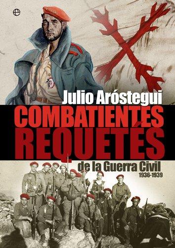 Combatientes requetés en la Guerra Civil española 1936-1939 (Historia del siglo XX) eBook: Aróstegui, Julio: Amazon.es: Tienda Kindle