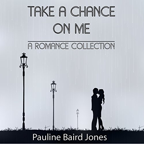 Take a Chance on Me: A Romance Collection audiobook cover art
