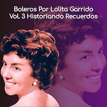 Boleros por Lolita Garrido Vol. 3 Historiando Recuerdos