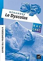 Oeuvre complète Grec Tle éd. 2017 Ménandre, Le Dyscolos - Livre du professeur de Stéphanie Térasse-Alami