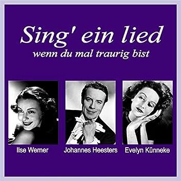 Sing' ein lied, wenn du mal traurig bist