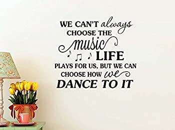 Imposing Design We Can t Always Choose The Music Life Plays for us Dance 23 X 20 Music Wall Quote Baby Calligraphy Sticker Decal Art Decor Motivational Inspirational Decorative Lettering Love Hearts