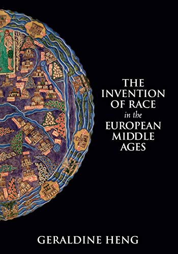 Compare Textbook Prices for The Invention of Race in the European Middle Ages Reprint Edition ISBN 9781108435093 by Heng, Geraldine