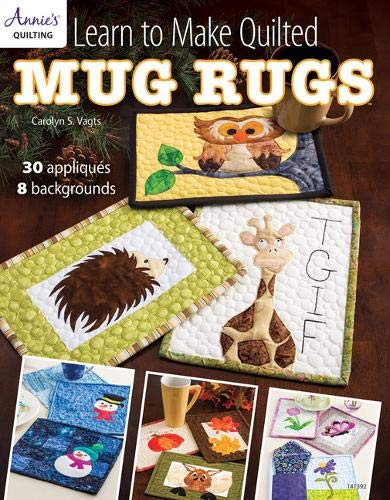 Annies Vagts, C: Learn to Make Quilted Mug Rugs