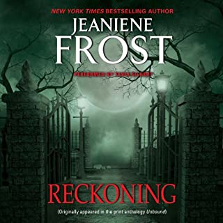 Reckoning                   By:                                                                                                                                 Jeaniene Frost                               Narrated by:                                                                                                                                 Tavia Gilbert                      Length: 1 hr and 50 mins     427 ratings     Overall 4.5