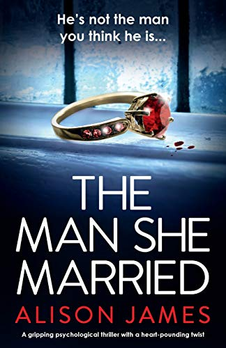 Compare Textbook Prices for The Man She Married: A gripping psychological thriller with a heart-pounding twist  ISBN 9781786819574 by James, Alison