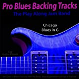Pro Blues Backing Tracks (Chicago Blues in G) [For Guitar Players]