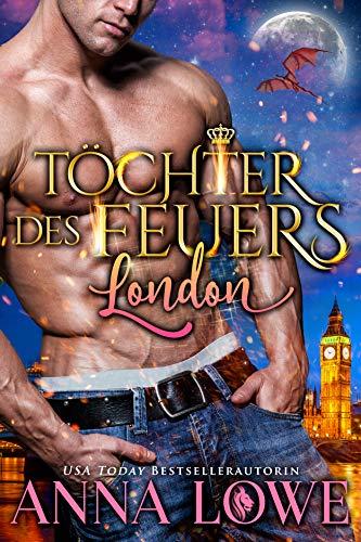 Töchter des Feuers: London (Billionaires und Bodyguards 2)