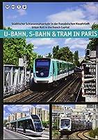 U-Bahn, S-Bahn & Tram in Paris: Staedtischer Schienennahverkehr in der franzoesischen Hauptstadt - Urban Rail in the French Capital