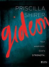 Gideon: Your weakness. God's strength. (Member Book) by Priscilla Shirer (2013) Paperback