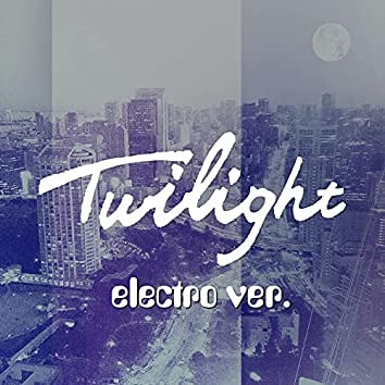Twilight [Electro ver.]